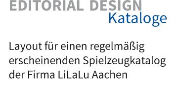 Layout für einen regelmäßig erscheinenden Spielzeugkatalog der Firma LiLaLu Aachen